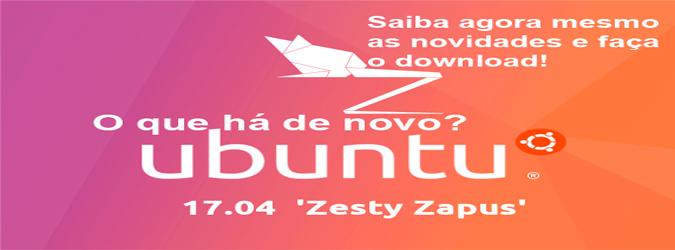 Que novidades encontramos no Ubuntu 17.04?