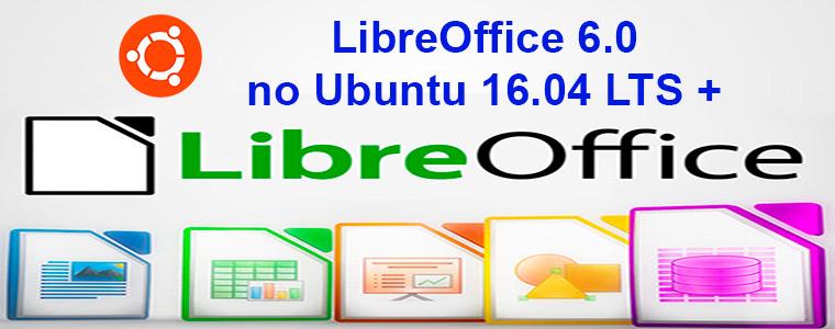 Instalação do LibreOffice 6.0 no Ubuntu 16.04 LTS ou superior