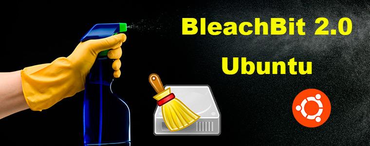 Lançamento do BleachBit System Cleaner 2.0